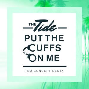 Put The Cuffs On Me (TRU Concept Remix)