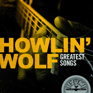 Howlin' Wolf Greatest Songs