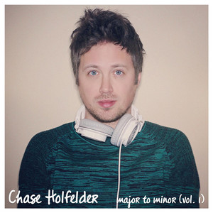 Major to Minor, Vol.1 - Chase Holfelder