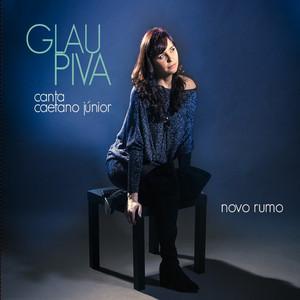 Novo Rumo - Glau Piva Canta Caetano Júnior album