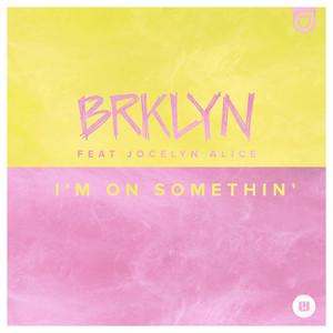 I'm on Somethin' (Extended Mix)