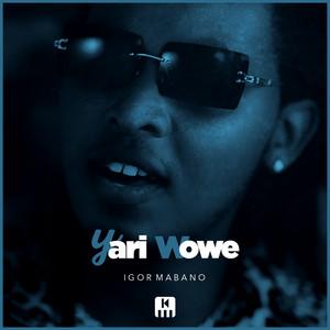 Igor Mabano - Yari Wowe MP3 Download