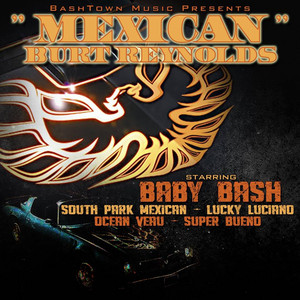 Mexican Burt Reynolds (feat. South Park Mexican, Lucky Luciano, Ocean Veau & Super Bueno) - Single