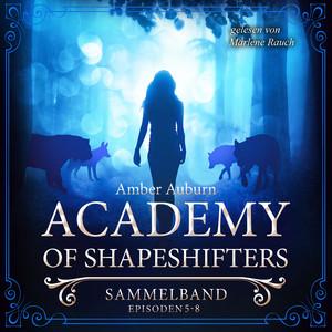 Academy of Shapeshifters - Sammelband 2 (Episode 5-8) Audiobook