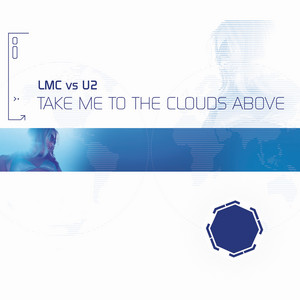 Take Me To The Clouds Above - LMC Vs. U2 / Kenny Hayes Miami Remix cover art