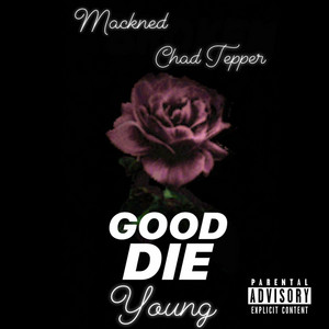 Good Die Young