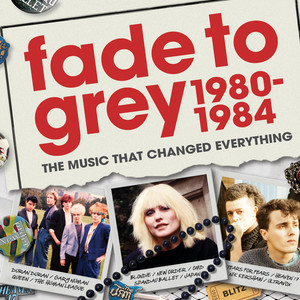 Fade To Grey 1980 - 1984