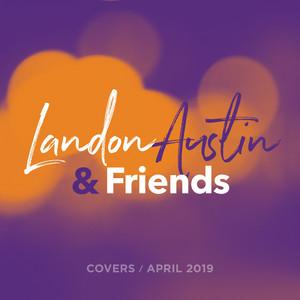 Landon Austin and Friends: Covers (April 2019)