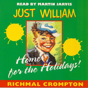 Just William - Home for the Holidays (Unabridged)