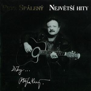 Petr Spálený - Největší hity (Díky)