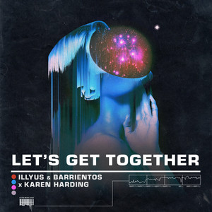 Illyus & Barrientos x Karen Harding – Let's get together