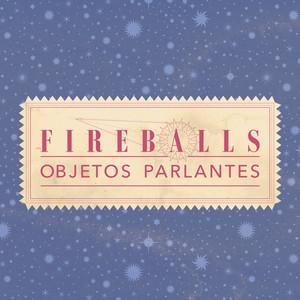 Objetos Parlantes (Fireballs)