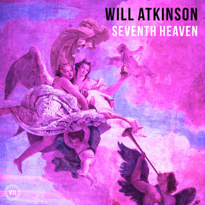 Seventh Heaven - Extended Mix by Will Atkinson
