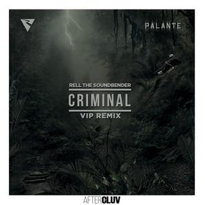 Criminal (Rell The Soundbender's VIP Remix)