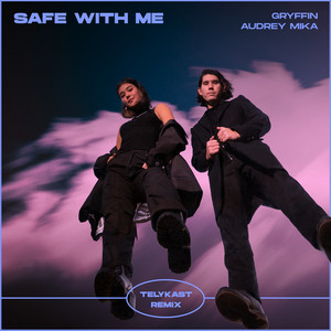 Safe With Me (feat. Audrey Mika) [TELYKast Remix]