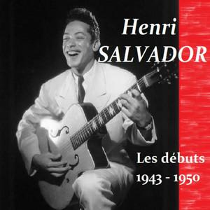 Henri Salvador : Les débuts 1943 - 1950 album