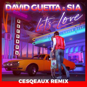 Let's Love (Cesqeaux Remix)