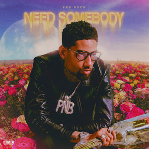 Need Somebody by PnB Rock