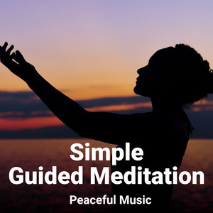 Simple Guided Meditation: Peaceful Music