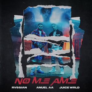 No Me Ame by Rvssian, Anuel AA, Juice WRLD