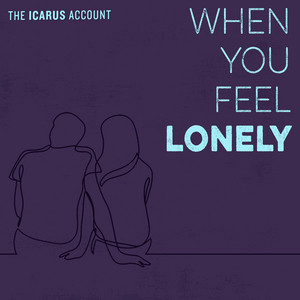 When You Feel Lonely
