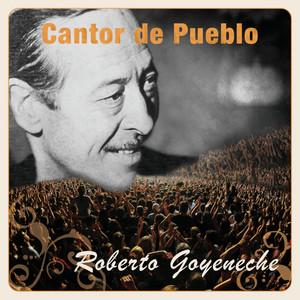 Cantor de Pueblo: Roberto Goyeneche - Roberto Goyeneche