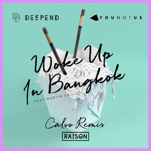Woke up in Bangkok (Calvo Remix)