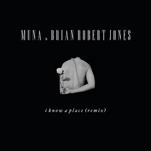I Know A Place (brian robert jones remix)