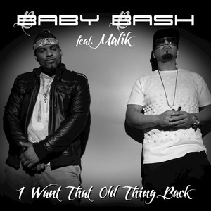 I Want That Old Thing Back (feat. Malik)