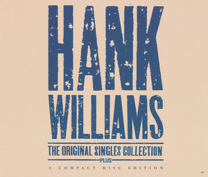 The Original Singles Collection . . . Plus - Hank Williams