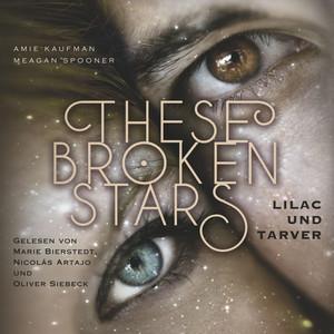 These Broken Stars. Lilac und Tarver Audiobook