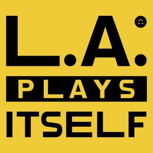 L.A. Plays Itself