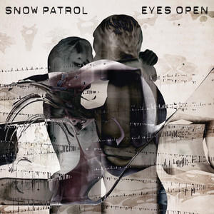 Open Your Eyes by Snow Patrol