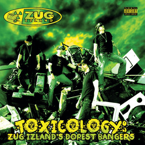 Toxicology: Zug Izlands Dopest Bangers