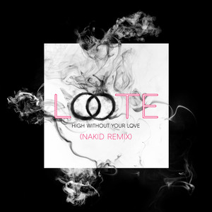 High Without Your Love (NAKID Remix)