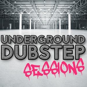 Underground Dubstep Sessions album