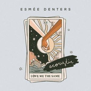 Love Me the Same (Acoustic)