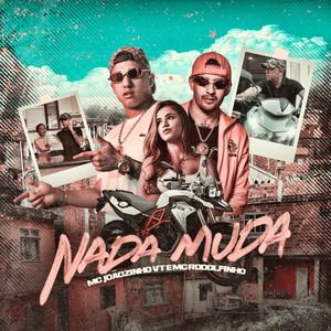 Nada Muda by MC Joãozinho VT, MC Rodolfinho