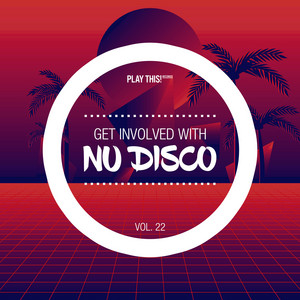 Get Involved with Nu Disco, Vol. 22