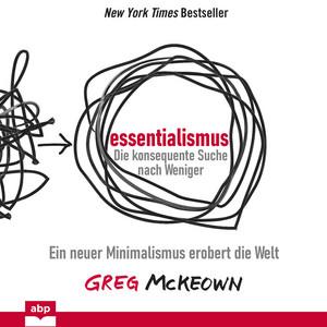 Essentialismus: Die konsequente Suche nach Weniger (Ungekürzt) Audiobook