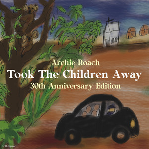 Took The Children Away - 30th Anniversary Edition by Archie Roach