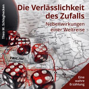 Die Verlässlichkeit des Zufalls (Nebenwirkungen einer Weltreise Eine wahre Erzählung) Audiobook
