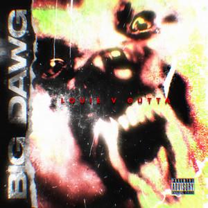 Big Dawg by Louie V Gutta