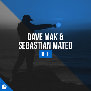 Hit It by Dave Mak, Sebastian Mateo, Revealed Recordings