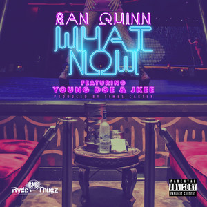 What Now (feat. Young Doe & Jkee)