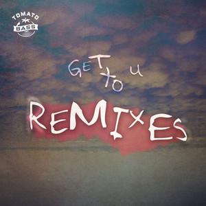 Get To U Remixes