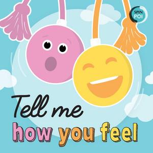 Tell Me How You Feel (Poi Feelings Song)