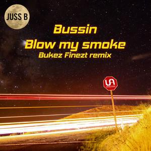 Bussin / Blow My Smoke (Bukez Finezt Remix)