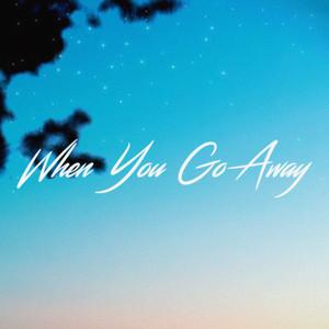 When You Go Away
