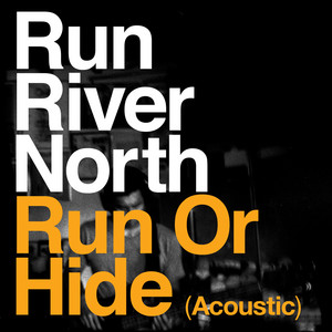 Run or Hide (Acoustic) - Single [Streaming & Subscription services only]